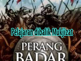 Perang Badar: Kisah Mu'jizat Rasul Melempar Pasir dan hikmah pelajaran di dalamnya
