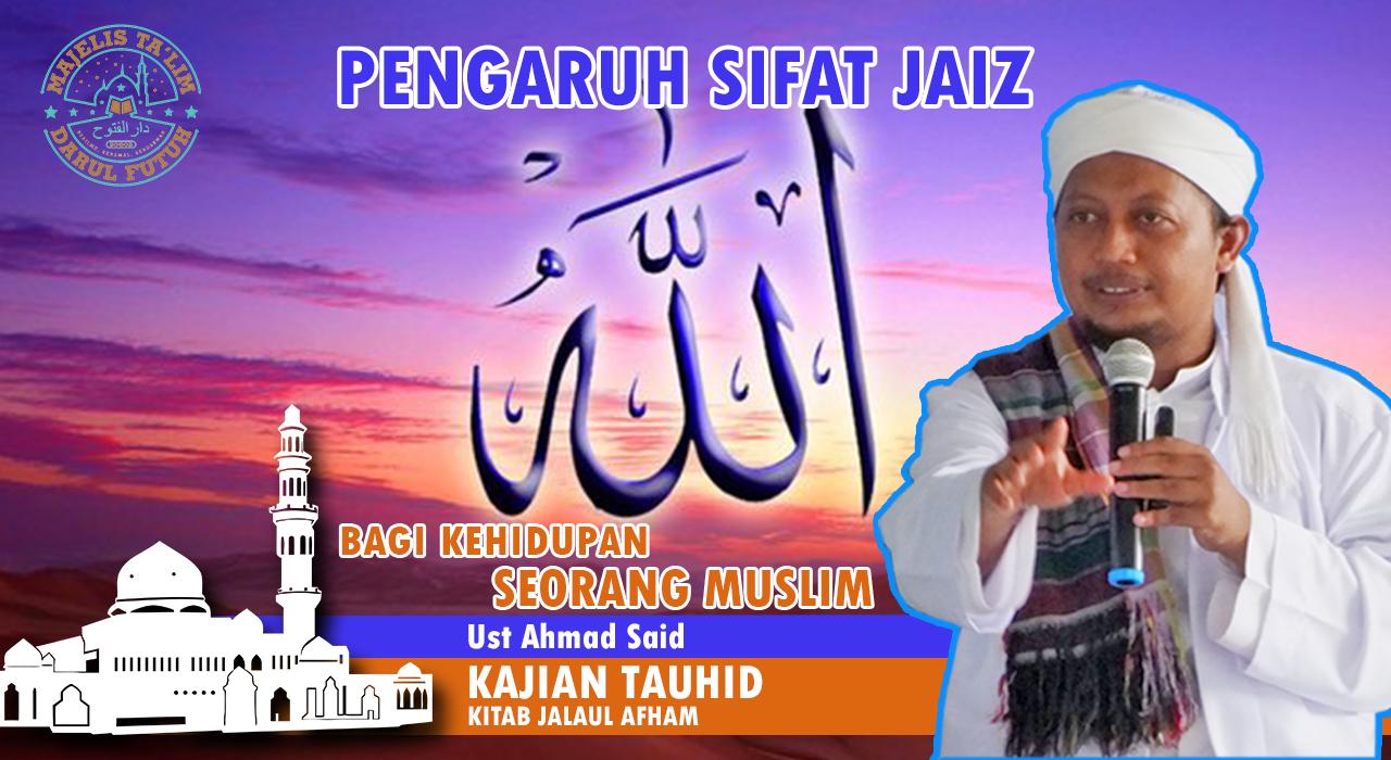 SIFAT JAIZ Bagi Allah & Pengaruhnya pada Prilaku Individu Muslim